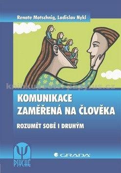 Renate Motschnig, Ladislav Nykl: Komunikace zaměřená na člověka cena od 0 Kč