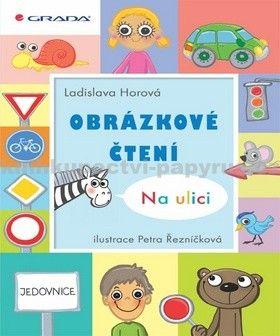 Petra Řezníčková, Ladislava Horová: Obrázkové čtení - Na ulici cena od 156 Kč