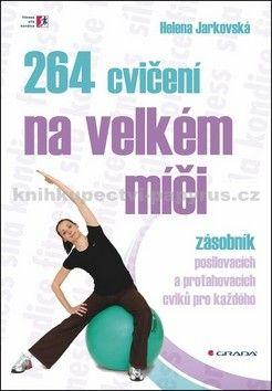 Helena Jarkovská: 264 cvičení na velkém míči cena od 171 Kč