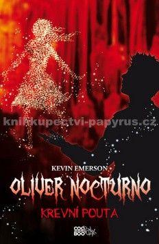 Kevin Emerson: Oliver Nocturno 3 - Krevní pouta cena od 40 Kč