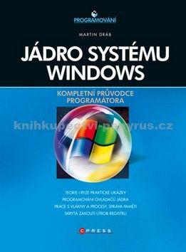 Martin Dráb: Jádro systému Windows cena od 546 Kč