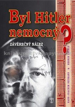 Henrik Eberle, Neumann Hans-Joachim: Byl Hitler nemocný? - Závěrečný nález cena od 218 Kč