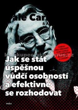 Dale Carnegie: Jak se stát úspěšnou vůdčí osobností a efektivně se rozhodovat cena od 177 Kč