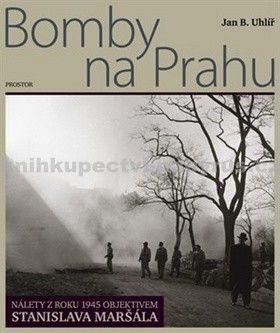 Jan Boris Uhlíř: Bomby na Prahu cena od 0 Kč