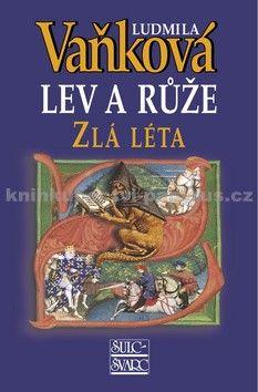 Ludmila Vaňková: Zlá léta - Lev a Růže II. - 5. vydání cena od 227 Kč
