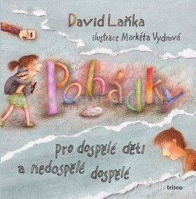 David Laňka: Pohádky pro dospělé děti a nedospělé dospělé cena od 100 Kč