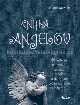 Francis Melville: Kniha anjelov cena od 319 Kč
