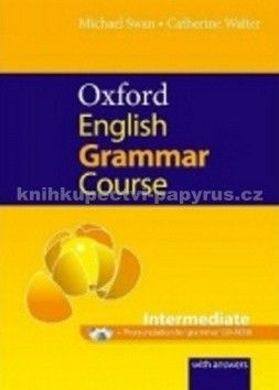 Swan Michael, Walter Catherine: Oxford English Grammar Course Intermediate With Answers cena od 354 Kč