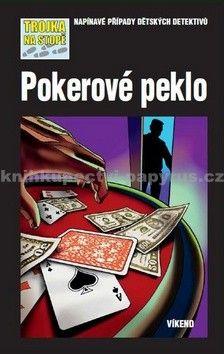 Marco Sonnleitner: Pokerové peklo - Trojka na stopě cena od 132 Kč