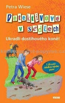 Petra Wiese: Detektivové v sedlech - Ukradli dostihového koně cena od 70 Kč
