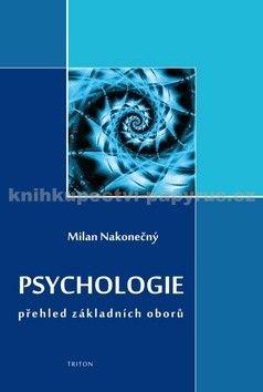 Milan Nakonečný: Psychologie - přehled základních oborů cena od 799 Kč