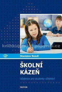 Stanislav Bendl: Školní kázeň v teorii a praxi (E-KNIHA) cena od 0 Kč