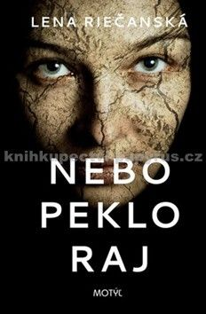 Lena Riečanská: Nebo Peklo Raj cena od 171 Kč