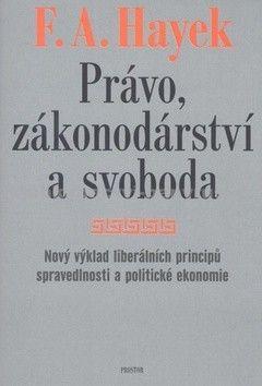 Friedrich August von Hayek: Právo, zákonodárství a svoboda cena od 519 Kč