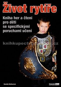 Kamila Balharová: Život rytíře cena od 103 Kč