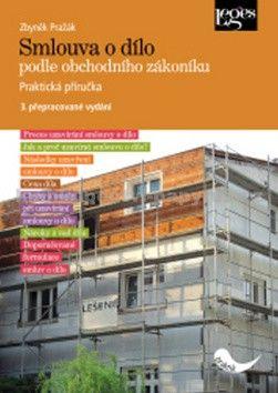 Zbyněk Pražák: Smlouva o dílo podle obchodního zákoníku cena od 249 Kč