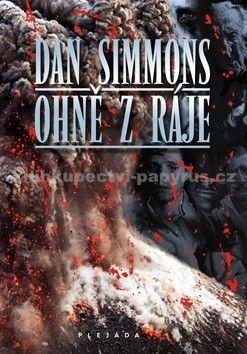 Dan Simmons: Ohně z ráje cena od 119 Kč