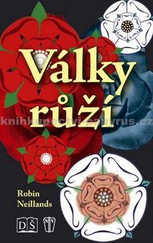 Robin Neillands: Války růží cena od 164 Kč