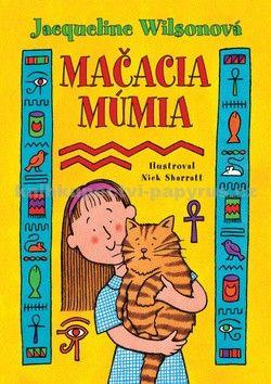 Jacqueline Wilson: Mačacia múmia cena od 219 Kč