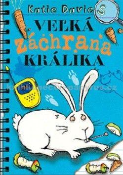 Katie Davies: Veľká záchrana králika cena od 192 Kč