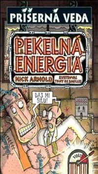 Nick Arnold: Pekelná energia - Príšerná veda cena od 164 Kč