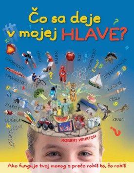Robert Winston: Čo sa deje v mojej hlave? cena od 216 Kč