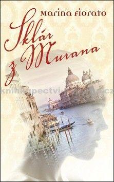 Marina Fiorato: Sklár z Murana cena od 231 Kč