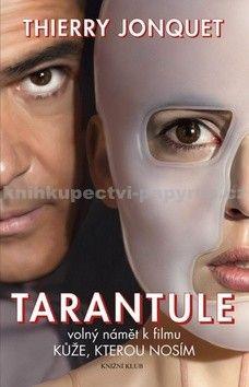 Thierry Jonquet: Tarantule, Uvězněná paměť cena od 183 Kč