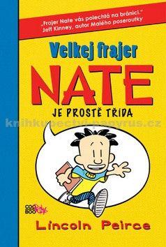 Lincoln Peirce: Velkej frajer Nate je prostě třída cena od 155 Kč