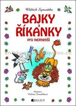 Helena Zmatlíková, Oldřich Sirovátka: Bajky a říkanky pro nejmenší - Helena Zmatlíková cena od 169 Kč