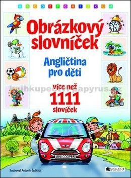 DERO tradesro, Antonín Šplíchal: Obrázkový slovníček - angličtina pro děti cena od 249 Kč
