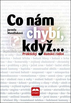 Jarmila Mandžuková: Co nám chybí, když... - Praktický domácí rádce cena od 129 Kč