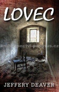 Jeffery Deaver: Lovec cena od 119 Kč