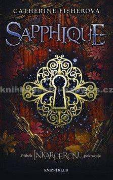 Catherine Fisher: Sapphique cena od 207 Kč