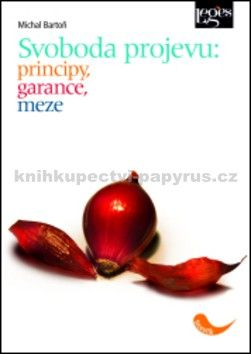 Michal Bartoň: Svoboda projevu: principy, meze, garance cena od 349 Kč