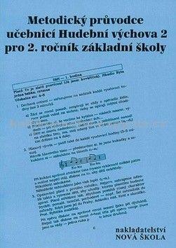 NOVÁ ŠKOLA Metodický průvodce učebnicí Hudební výchova 2 pro cena od 55 Kč