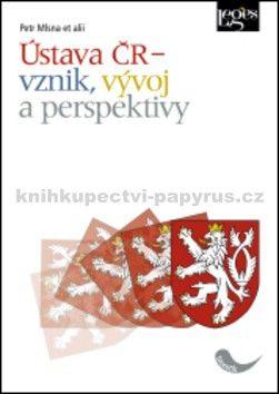 Petr Mlsna: Ústava ČR – vznik, vývoj a perspektivy cena od 323 Kč
