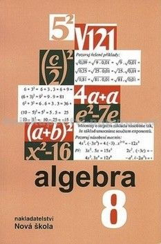 NOVÁ ŠKOLA Algebra 8 učebnice cena od 52 Kč