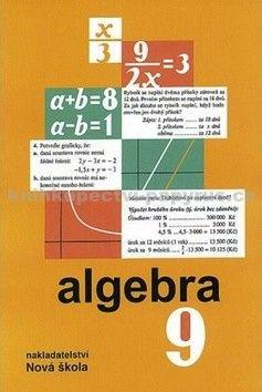 NOVÁ ŠKOLA Algebra 9 učebnice cena od 65 Kč