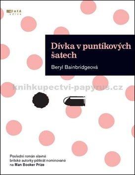 Beryl Bainbridge: Dívka v puntíkových šatech cena od 0 Kč
