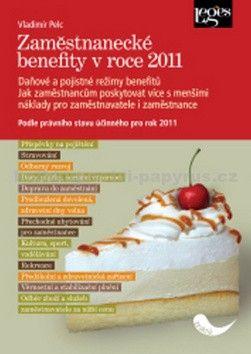 Vladimír Pelc: Zaměstnanecké benefity v roce 2011 cena od 0 Kč