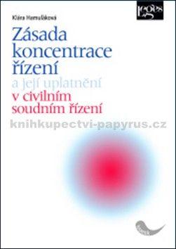 Klára Hamuľáková: Zásada koncentrace řízení cena od 249 Kč