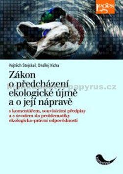 Ondřej Vícha, Vojtěch Stejskal: Zákon o předcházení ekologické újmě a o její nápravě s komentářem, cena od 332 Kč