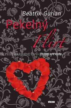 Beatrix Gurian: Pekelný flirt cena od 148 Kč