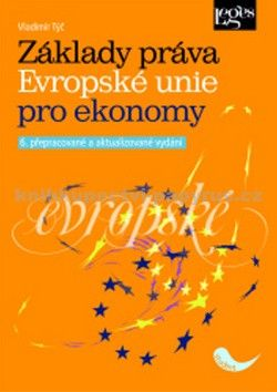 Vladimír Týč: Základy práva Evropské unie pro ekonomy cena od 418 Kč