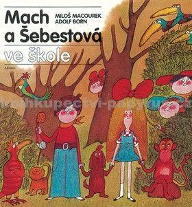 Miloš Macourek, Adolf Born: Mach a Šebestová ve škole cena od 141 Kč