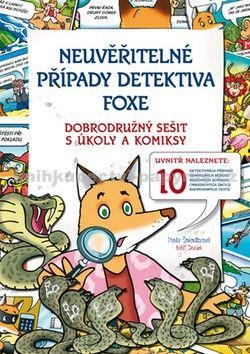 Pavla Šmikmátorová: Neuvěřitelné případy detektiva Foxe cena od 135 Kč