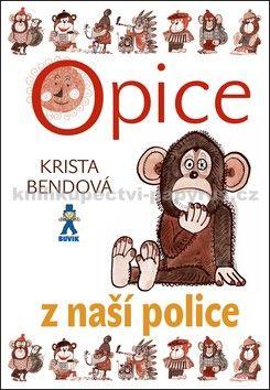 Krista Bendová: Opice z naší police cena od 69 Kč