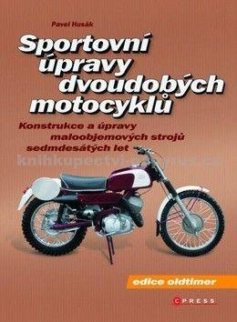 Pavel Husák: Sportovní úpravy dvoudobých motocyklů cena od 203 Kč