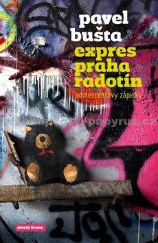 Pavel Bušta: Expres Praha–Radotín - Adolescentovy zápisky cena od 159 Kč